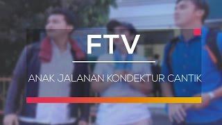 FTV SCTV - Anak Jalanan Kondektur Cantik