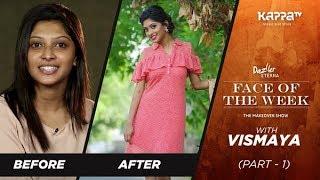 Vismaya(Part 1) - Face of the week - Kappa TV