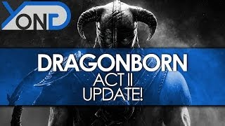 Dragonborn - Act II Update!