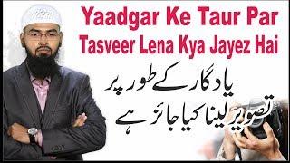 Yaadgar Ke Taur Par Tasveer Lena Kya Jayez Hai By Adv Faiz Syed