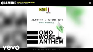 Olamide - Omo Wobe Anthem (Audio) ft. Burna Boy