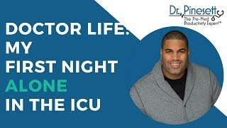 Doctor Life: My First Night Alone In The ICU