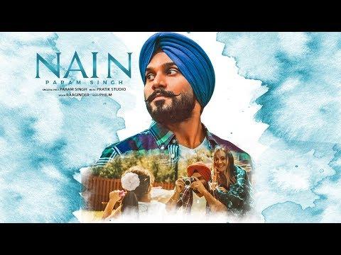 NAIN - OFFICIAL VIDEO - PARAM SINGH (2017)
