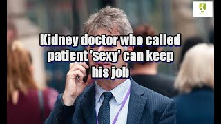 Kidney doctor who called patient