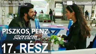 Piszkos Pénz, Szerelem 17.rész- Kara Para Ask (Hungarian subtitles)