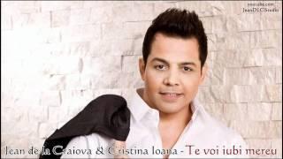 Jean de la Craiova si Cristina Ioana - Te voi iubi mereu