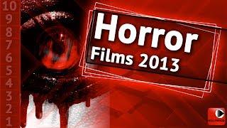 Horror Films TOP 10 (2013)