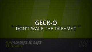 Geck-O - Don't Wake The Dreamer (Original Mix)