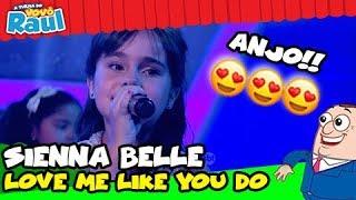 "SIENNA BELLE - ""Love Me Like You Do"""