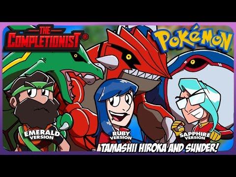 Pokemon Ruby, Sapphire, and Emerald ft. Tamashii Hiroka & Sunder - The Completionist
