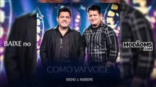 Bruno e Marrone - Como vai você (Lançamento 2016)