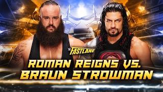 Braun Strownan vs Roman Reigns   WWE Fastlane 2017 Prediction Simulation