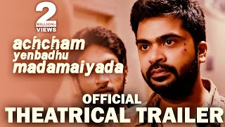 Achcham Yenbadhu Madamaiyada - Official Theatrical Trailer | A R Rahman | STR | Gautham Menon