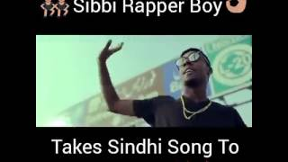 Sindhi rap song 2k17 sibi rapper boy
