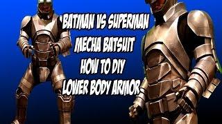 Batman Vs Superman Mecha Batsuit pt 3 how to diy lower body