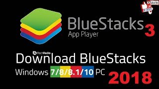 How to Download and Install Bluestacks 3 on Windows 10, 8, 7 2018