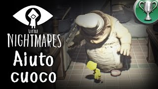 Little Nightmares (ITA)- TROFEO Aiuto Cuoco
