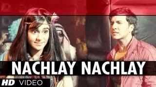 Nachlay Nachlay Video Song Hum Hai Raahi Car Ke | Dev Goel, Adah Sharma, Sanjay Dutt