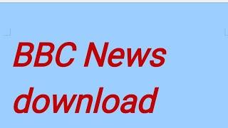 BBC News How to download || BBC हिंदी न्यूज़ को डाउनलोड करना सीखे ll