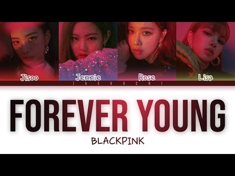 BLACKPINK - 'FOREVER YOUNG' LYRICS (Color Coded EngRomHan)