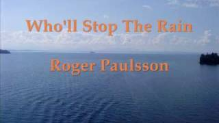 Roger Paulsson - Who'll Stop The Rain
