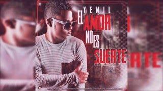 Yemil - El Amor No Es Suerte | Audio