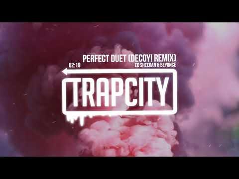 Ed Sheeran & Beyoncé - Perfect Duet (Decoy! Remix) [Lyrics]