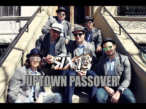 Six13 - Uptown Passover (An