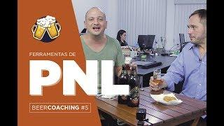 Beer Coaching #05 - Ferramentas de PNL