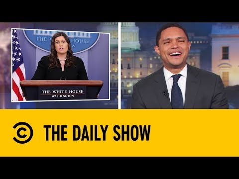 Sarah Huckabee Sanders The Most Powerful Woman In The World The Daily Show With Trevor Noah