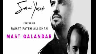 Sami Yusuf Mast Qalandar'  feat. Rahat Fateh Ali khan - full Song 2016