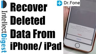 Recover Deleted Data From iPhone/ iPad With Dr. Fone | Intellect Digest