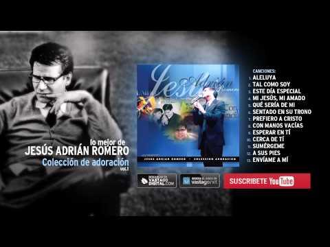 1 hora de música con Jesús Adrián Romero — Adoración Vol.1 AudioHD