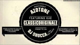 ClassicOriginale - Azot f/ Kae (prod. Dj Shocca aka Roc Beats) OFFICIAL