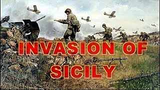 Invasion of Sicily: Full WWII Invasion of Sicily Documentary