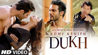 Dukh Full Video Song | Romy Ranjan | Music: Dilkhush Thind