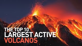 Top 10 Largest Active Volcanoes That Could Erupt