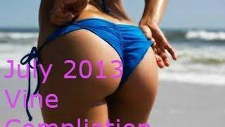 Best VINES of July 2013 Compilation!