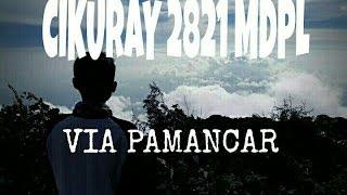 Pendakian Cikuray 2821 Mdpl via Pamancar
