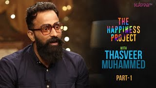 Thasveer Muhammed (Part 1) - The Happiness Project - Kappa TV