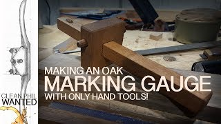 Making a Marking Gauge from Oak with Hand Tools