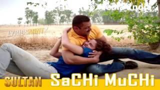 SACHI MUCHI Sultan Full Song With Lyrics Salman Khan   Mohit Chauhan, Harshdeep Kaur