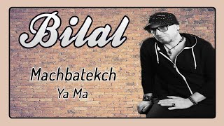 Cheb Bilal - Machbatekch Ya Ma  Audio Officiel 2017 