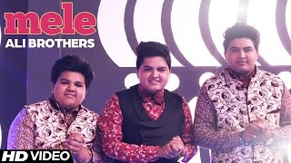 Ali Brothers - Mele | Full Video | Aah Chak 2016