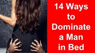 How to Dominate a Man in Bed - 14 Ways to Be a Dominatrix Goddess