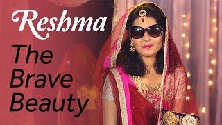 Reshma - The Brave Beauty