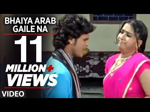 Xxx Mp4 Bhaiya Arab Gaile Na Full Bhojpuri Song Sajan Chale Sasuraal 3gp Sex