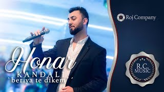 Honar Kandali - Beriya Te Dikem - NEW 2019 - By R.C.MUSIC