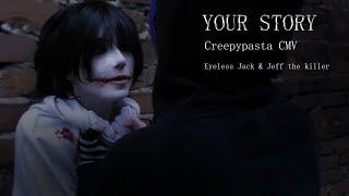 EYELESS+JACK+%26+JEFF+THE+KILLER+CMV+%2F%2F%2F+Your+Story