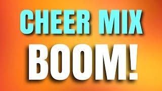 Cheer Mix 2018 - BOOM!